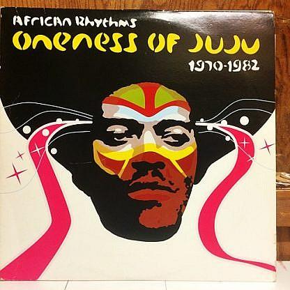African Rhythms - Oneness Of Juju 1970-1982