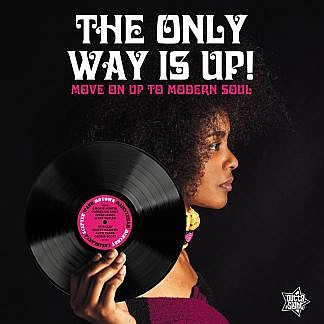 The Only Way Is Up - Move Into Modern Soul (Pre-order: Due 20th March 2020)