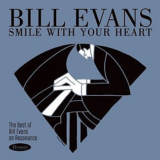 Smile With Your Heart - Best Of Bill Evans On Resonance