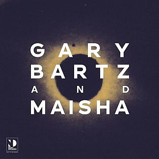 Gary Bartz & Maisha - Night Dreamer Direct-To-Disc Sessions (Pre-order: Due 29th May 2020)