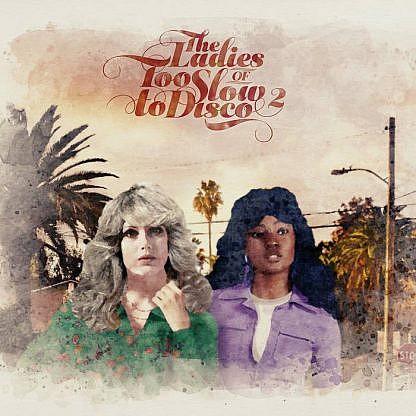 The Ladies Of Too Slow To Disco Vol. 2 (Ltd Dark Green 180Gm Lrs Edition)