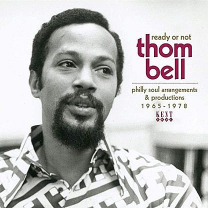 Ready Or Not - Thom Bell Philly Soul Arrangments & Productions 1965-1978