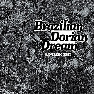 Brazilian Dorian Dream (pre-order:due 31st July 2020)