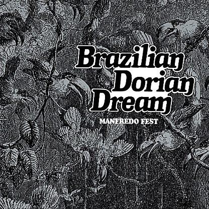 Brazilian Dorian Dream (pre-order:due 31st July 2020)