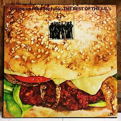 Giving Up Food For Funk - The Best Of The J.B.'S