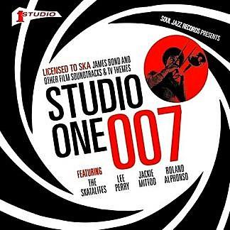 STUDIO ONE 007: Licensed To Ska! James Bond and other Film Soundtracks & TV Themes