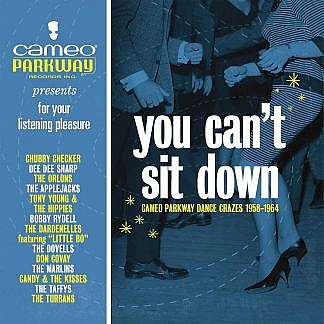 You Can'T Sit Down - Cameo Parkway Dance Crazes 1958-1964 (Pre-order: Due 25th September 2020)