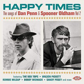 Happy Times - The Songs Of Dan Penn & Spooner Oldham Vol 2
