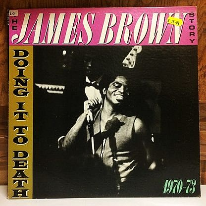 James Brown Story - Doing It To Death 1970-73