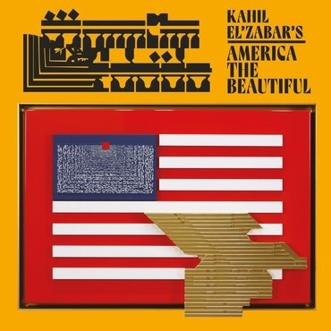 Kahil Elzabars America The Beautiful (Pre-order: October 23rd 2020)
