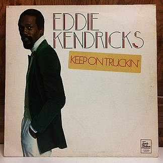 Eddie Kendricks - Keep On Trucking