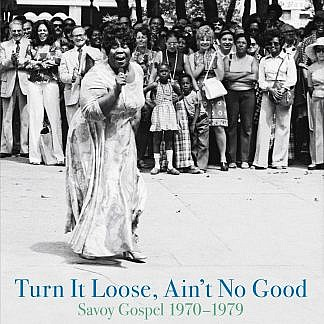 Turn It Loose Ain'T No Good Savoy Gospel 1970-1979