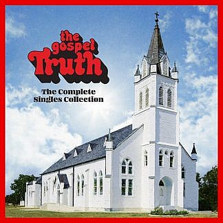 The Gospel Truth: Complete Singles Collection (Pre-order: Due 13th November 2020)