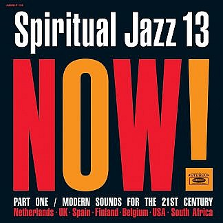 Spiritual Jazz 13: Now, Pt 1 (Pre-order: Due 22nd January 2021)