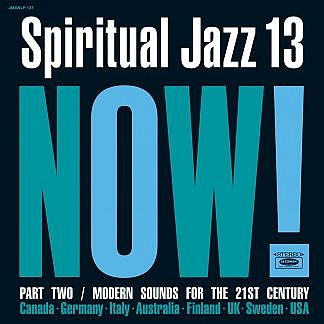 Spiritual Jazz 13: Now, Pt 2 (Pre-order: Due 22nd January 2021)