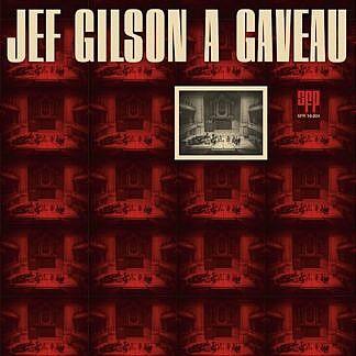 Jef Gilson A Gaveau (180Gm )