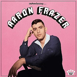 Introducing Aaron Frazer