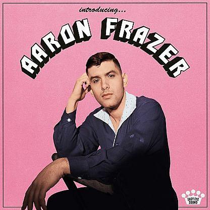 Introducing Aaron Frazer