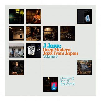 J Jazz Volume 3: Deep Modern Jazz From Japan (Pre-order: Due 26th Feb 2021)