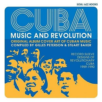Cuba Music And Revolution -Experiments In Cuban Music 1975-85