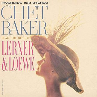 Chet Baker Plays The Best Of Lerner & Loewe (180Gm)