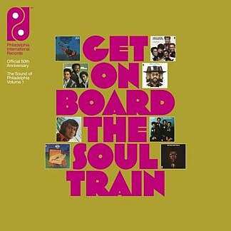 Get On Board The Soul Train -Sound of Philadelphia vol 1