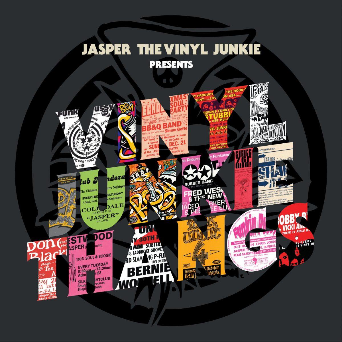 Jasper The Vinyl Junkie presents Vinyl Junkie Thangs (Pre-Order Due 11 june)