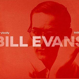 Everybody Still Digs Bill Evans - A Career Retrosepctive 1956-1980)