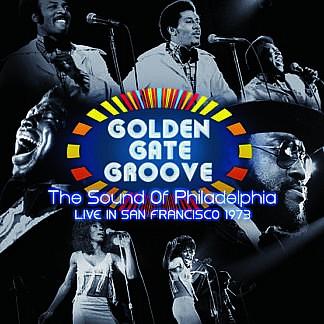 Golden Gate Groove: The Sound of Philadelphia in San Francisco