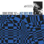 Soho Scene 67 + Jazz Goes Mod