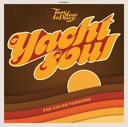 Too Slow To Disco presents: Yacht Soul – Cover Versions (Yellow/Orange Vinyl)