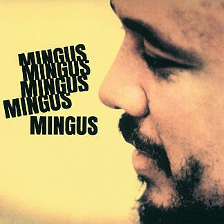 Mingus Mingus Mingus Mingus Mingus (180gm analogue)(Pre-order due 29th October)